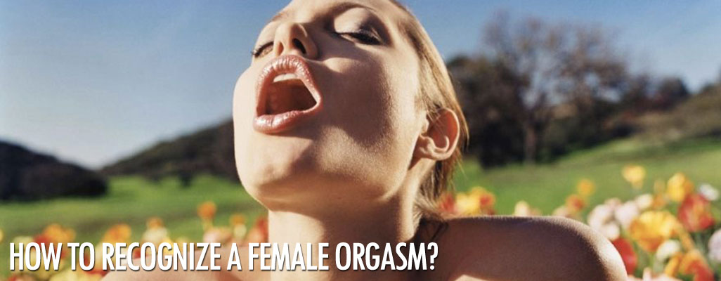 Fake female orgasms, how to recognize them?