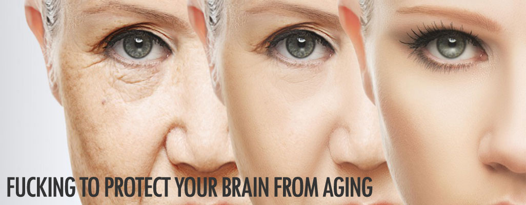 Fucking to protect your brain from aging