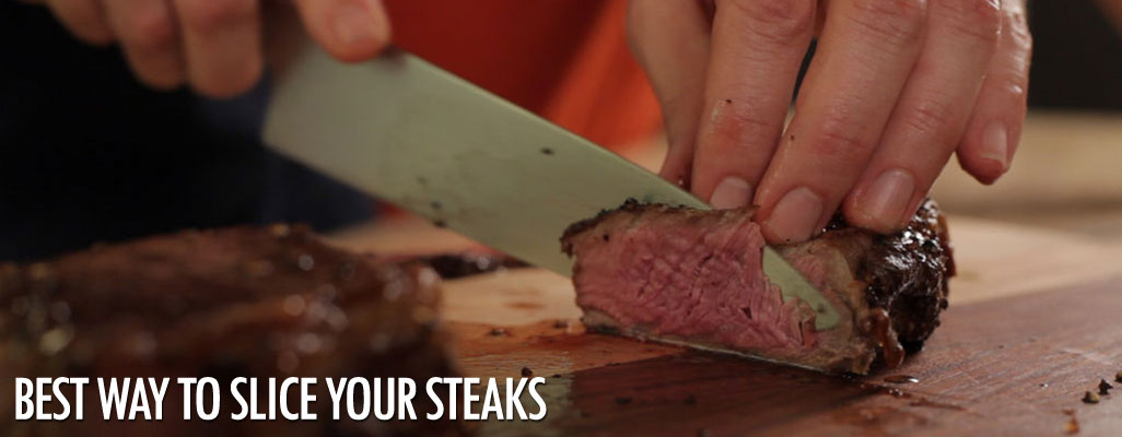 Slicing your steaks the right way
